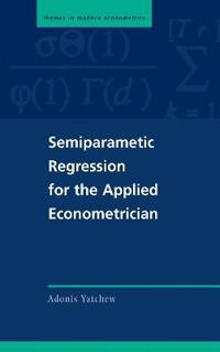 Semiparametic Regression for the Applied Econometrician