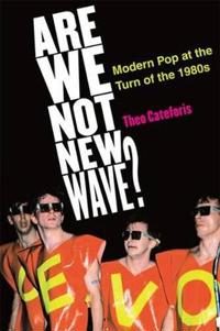 Are We Not New Wave?