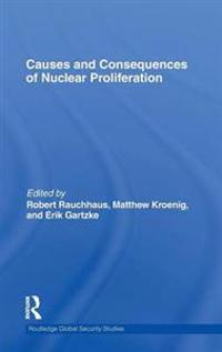 Causes and Consequences of Nuclear Proliferation