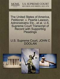 The United States of America, Petitioner, V. Pearlie Lawson, Administratrix Etc., et al. U.S. Supreme Court Transcript of Record with Supporting Pleadings