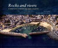 Rocks and Rivers: A Birds's-Eye View of the West Country
