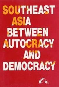 Southeast Asia Between Autocracy & Democracy