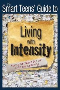 The Smart Teens' Guide to Living with Intensity