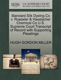 Standard Silk Dyeing Co V. Roessler & Hasslacher Chemical Co U.S. Supreme Court Transcript of Record with Supporting Pleadings