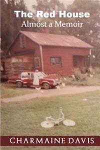 The Red House: Almost a Memoir