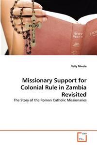 Missionary Support for Colonial Rule in Zambia Revisited