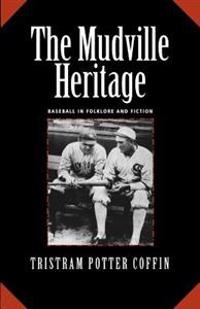 The Mudville Heritage