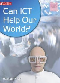 Can ICT Help Our World?