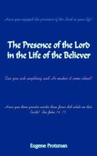 The Presence of the Lord in the Life of the Believer