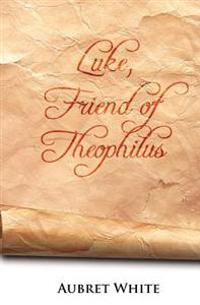 Luke, Friend of Theophilus