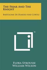 The Friar and the Knight: Bartolome de Olmedo and Cortez