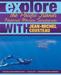 Explore the Pacific Islands National Marine Sanctuaries With Jean-Michel Cousteau