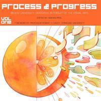Process and Progress: Recent University Graduates in Pursuit of the Visual Arts