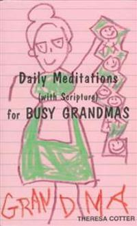 Daily Meditations with Scripture for Busy Grandmas