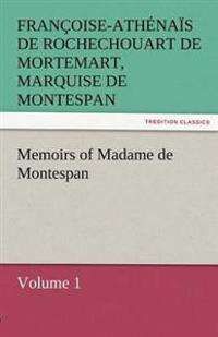 Memoirs of Madame de Montespan - Volume 1