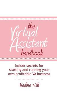 The Virtual Assistant Handbook