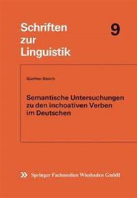 Semantische Untersuchungen Zu Den Inchoativen Verben Im Deutschen