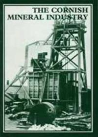The Cornish Mineral Industry