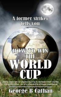 How To Win The World Cup