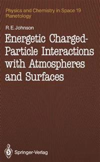 Energetic Charged-Particle Interactions with Atmospheres and Surfaces