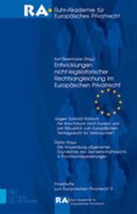 Entwicklungen Nicht-legislatorischer Rechtsangleichung Im Europaischen Privatrecht
