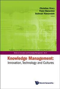 Knowledge Management: Innovation, Technology And Cultures - Proceedings Of The 2007 International Conference