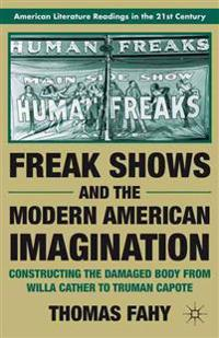 Freak Shows and the Modern American Imagination