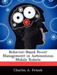 Behavior-Based Power Management in Autonomous Mobile Robots