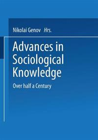 Advances in Sociological Knowledge: Over Half a Century