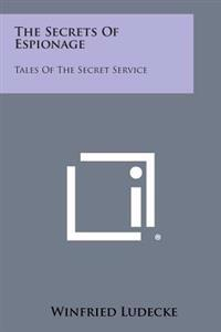 The Secrets of Espionage: Tales of the Secret Service