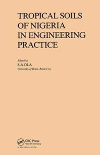 Tropical Soils of Nigeria in Engineering Practice