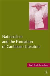 Nationalism and the Formation of Caribbean Literature