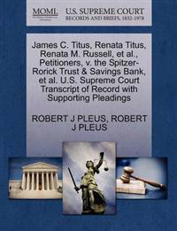 James C. Titus, Renata Titus, Renata M. Russell, et al., Petitioners, V. the Spitzer-Rorick Trust & Savings Bank, et al. U.S. Supreme Court Transcript of Record with Supporting Pleadings