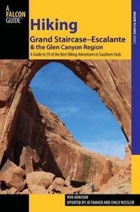 Falcon Guides Hiking Grand Staircase-Escalante & The Glen Canyon Region