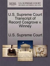 U.S. Supreme Court Transcript of Record Cosgrove V. Winney