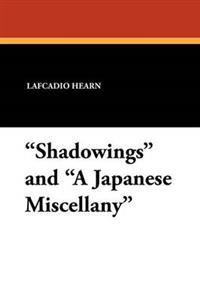 Shadowings and a Japanese Miscellany