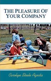 The Pleasure of Your Company