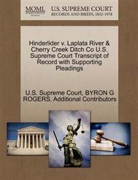 Hinderlider V. Laplata River & Cherry Creek Ditch Co U.S. Supreme Court Transcript of Record with Supporting Pleadings