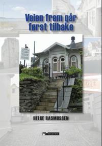 Veien frem går først tilbake - Helge Rasmussen pdf epub