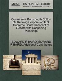Converse V. Portsmouth Cotton Oil Refining Corporation U.S. Supreme Court Transcript of Record with Supporting Pleadings