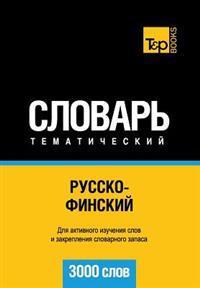 Russko-Finskij Tematicheskij Slovar' - 3000 Slov - Finnish Vocabulary for Russian Speakers