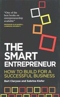 The Smart Entrepreneur: How to Build for a Successful Business