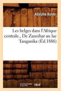 Les Belges Dans L'Afrique Centrale., de Zanzibar Au Lac Tanganika (Ed.1886)
