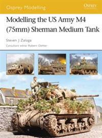Modelling the Us Army M4 75mm Sherman Medium Tank