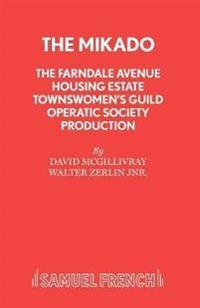 "The Farndale Avenue Housing Estate Townswomen's Guild Operatic Society's Production of ""The Mikado"""
