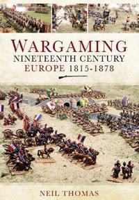 Wargaming 19th Century Europe 1815-1878