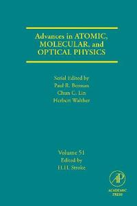 Advances in Atomic, Molecular And Optical Physics