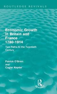 Economic Growth in Britain and France 1780-1914