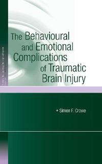 The Behavioural And Emotional Complications of Traumatic Brain Injury
