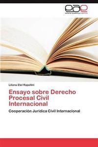 Ensayo Sobre Derecho Procesal Civil Internacional